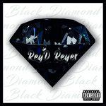 ReyD Reyes - Black Diamond