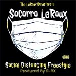 Socorro LeRoux - Social Distancing Freestyle