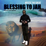 Mystic The Great - Blessing To Jah