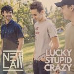NewLaw - Lucky, Stupid, Crazy