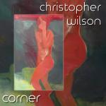 Christopher Wilson - Corner