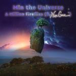 Min the Universe - A Million Fireflies