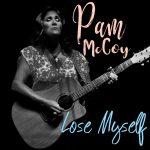 Pam McCoy - Lose Myself