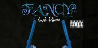 Kush Dinero - Fancy