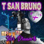T San Bruno - Her Dream$