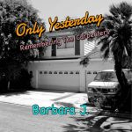 Barbara J. - Only Yesterday: Remembering The Carpenters