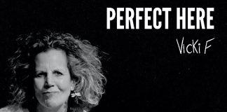 Vicki F - Perfect Here