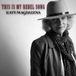 This Is My Rebel Song - Kate Magdalena