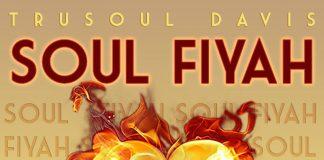Trusoul Davis - Soul Fiyah