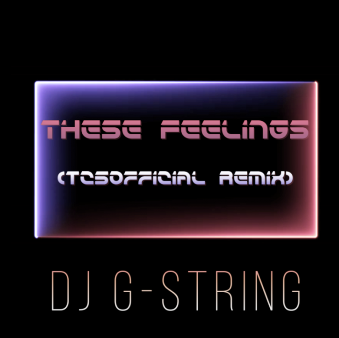 DJ G-String - These Feelings (TC5Official Remix)