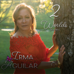 Irma Aguilar - Now You're Gone