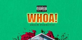 Akeem Magnetic - WHOA!