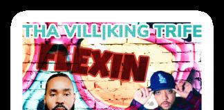 Tha Vill & King Trife - Flexin