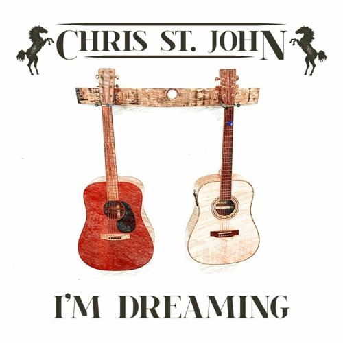 Chris St. John - I'm Dreaming (Review)