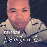 Kiah Rogers - I Think I'm In Love