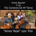 "Irma Aguilar ""Amor Real"" con Trio"