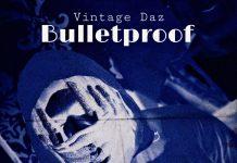 Vintage Daz - Bulletproof