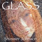 Shimmer Johnson - Glass