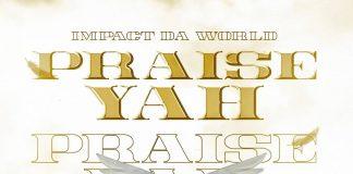 Impactdaworld - Praise YAH