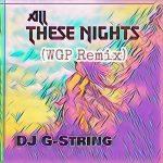 DJ G-String - All These Nights (WGP Remix)