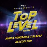 Munga Honorable - Top Level Riddim feat Alapap