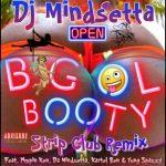 Dj Mindsetta - Big O'l Booty [Club Mix] (Feat. Pimpin Ken, Kartel Ben, Yung Spazzy, Da Mindsetta)