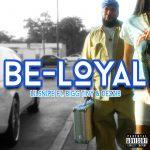 Lilsnipe - Be Loyal