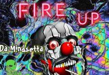 Da Mindsetta - Fire Up