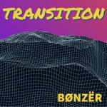 BØNZËR - Transition