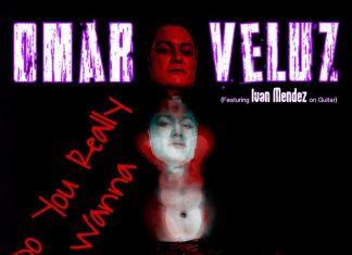 Omar Veluz - Do You Really Wanna