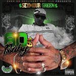 Seymour Green - 80$ BABY
