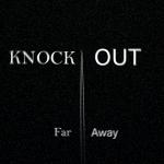 Far Away - Knock Out