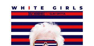 DJ Kosho - White Girls