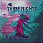 DJ G-String - All These Nights (PhilBrazil Remix)