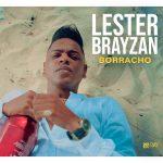 Lester Brayzan - Borracho