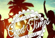 Chris Ising - Good Times