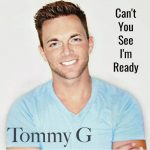 Tommy G - (Can't You See) I'm Ready (Review)