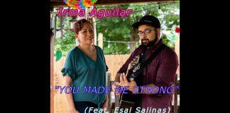 Irma Aguilar (Ft Esai Salinas) - You Made Me Strong