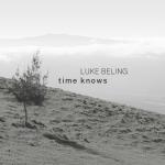 Luke Beling - Time Knows