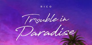 Rico - TROUBLE IN PARADISE