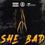 Dollaz Da Deejay - She Bad