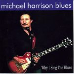 Michael Harrison Blues - Why I Sing The Blues