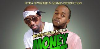 Triston Fivestar and Teejay - Money Nuff