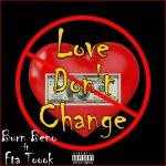 Burn Beno ft Fta Toook - Love Dont Change