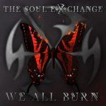 The Soul Exchange - We All Burn