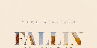 Todd Williams - Fallin in Love with Jesus