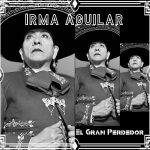 Irma Aguilar - El Gran Perdedor