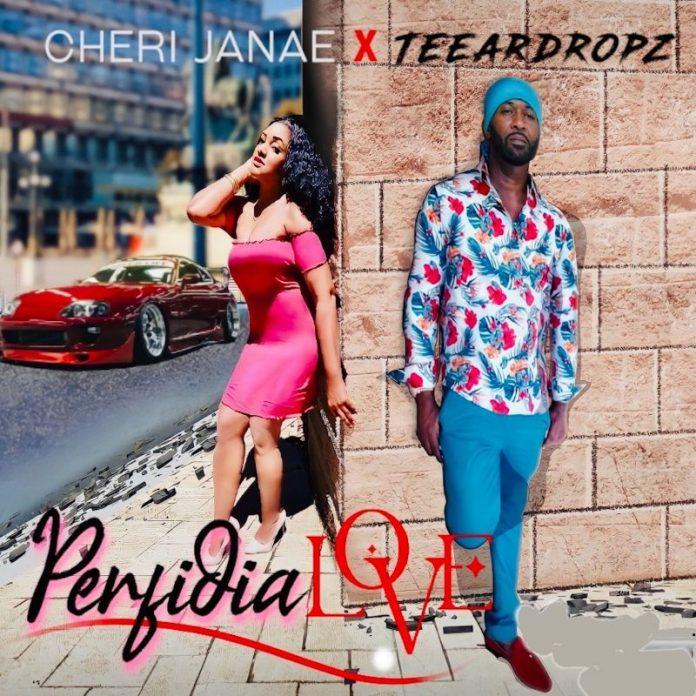 Cheri Janae x Teeardropz - Perfidia Love