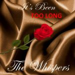 The Whispers - It's Been Too Long