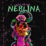 Lady Nesha - Neblina